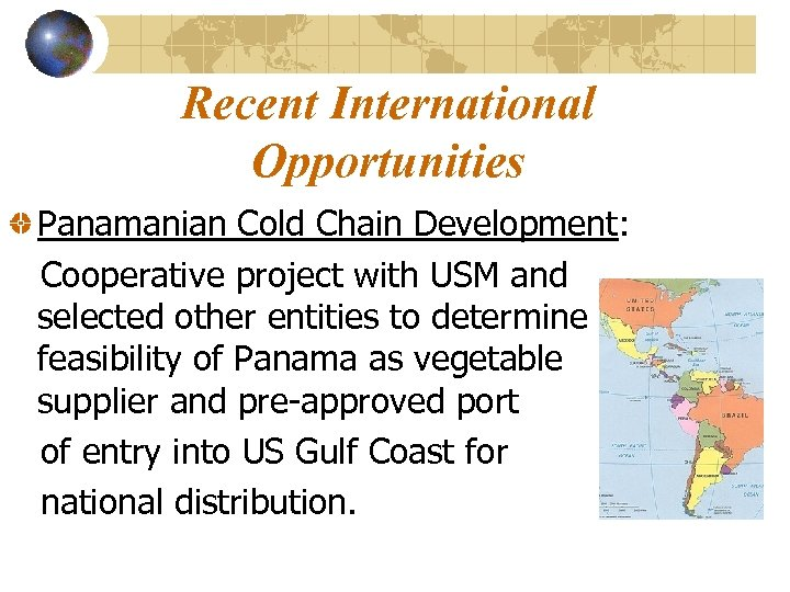 Recent International Opportunities Panamanian Cold Chain Development: Cooperative project with USM and selected other