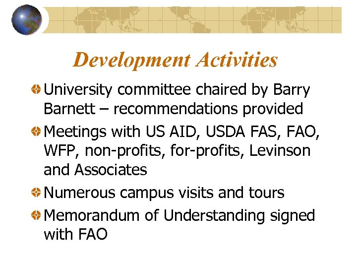 Development Activities University committee chaired by Barry Barnett – recommendations provided Meetings with US