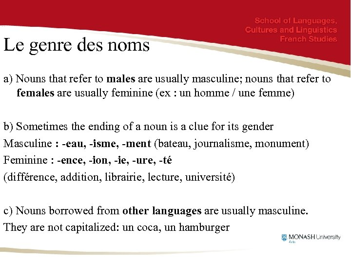 Le genre des noms a) Nouns that refer to males are usually masculine; nouns