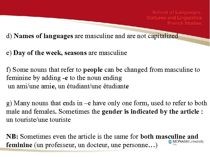 d) Names of languages are masculine and are not capitalized e) Day of the