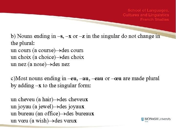 b) Nouns ending in –s, –x or –z in the singular do not change