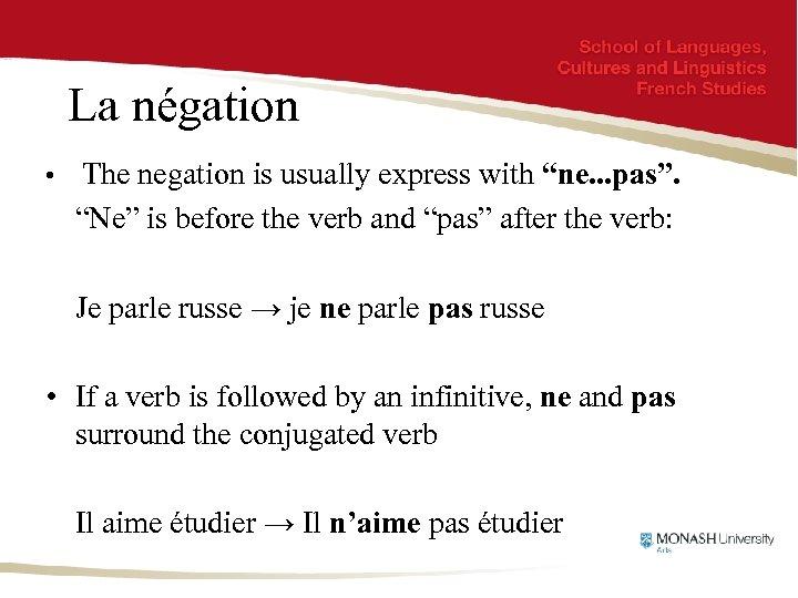"""La négation • The negation is usually express with """"ne. . . pas"""". """"Ne"""""""