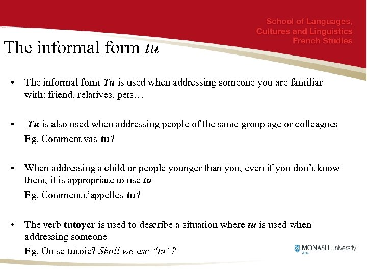 The informal form tu • The informal form Tu is used when addressing someone