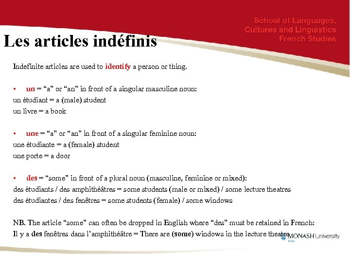 Les articles indéfinis Indefinite articles are used to identify a person or thing. •