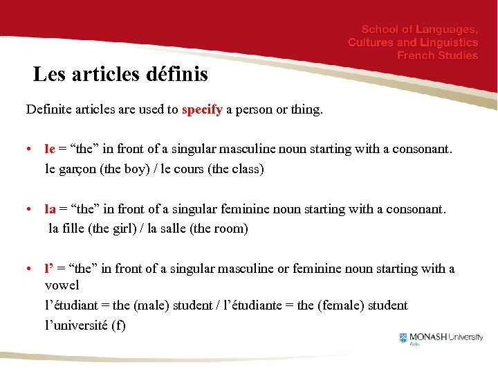 Les articles définis Definite articles are used to specify a person or thing. •