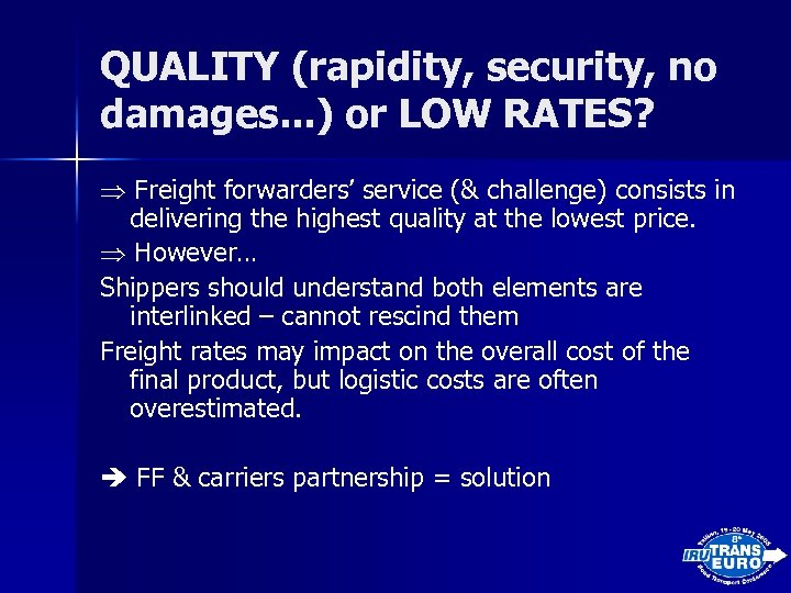 QUALITY (rapidity, security, no damages. . . ) or LOW RATES? Freight forwarders' service
