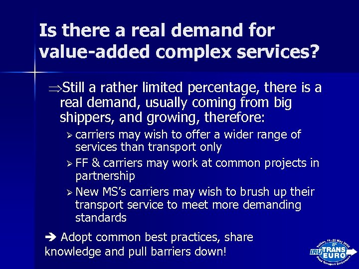 Is there a real demand for value-added complex services? Still a rather limited percentage,