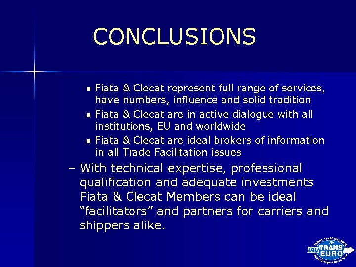 CONCLUSIONS n n n Fiata & Clecat represent full range of services, have numbers,
