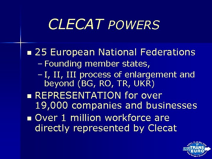 CLECAT POWERS n 25 European National Federations – Founding member states, – I, III