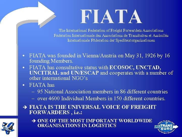 FIATA The International Federation of Freight Forwarders Associations Fédération Internationale des Associations de Transitaires