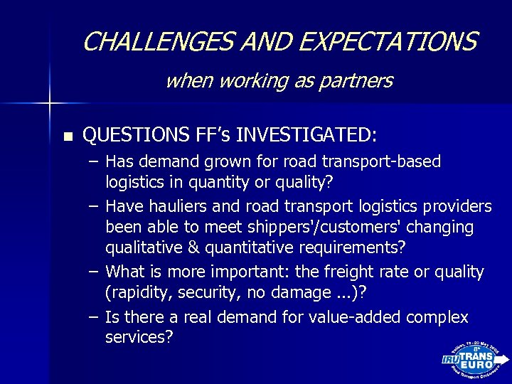 CHALLENGES AND EXPECTATIONS when working as partners n QUESTIONS FF's INVESTIGATED: – Has demand