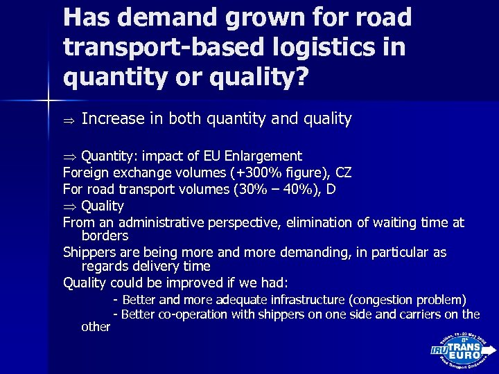 Has demand grown for road transport-based logistics in quantity or quality? Increase in both