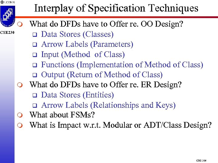 Interplay of Specification Techniques m CSE 230 m m m What do DFDs have