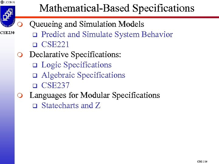 Mathematical-Based Specifications m CSE 230 m m Queueing and Simulation Models q Predict and