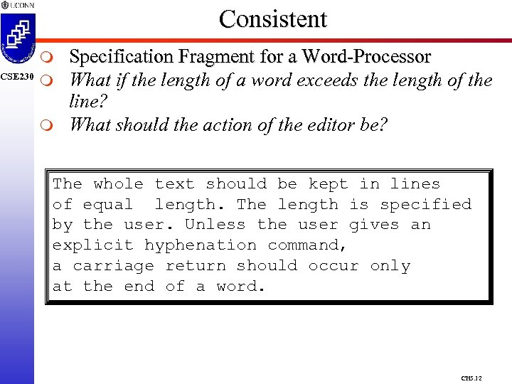 CSE 230 Consistent m m m Specification Fragment for a Word-Processor What if the