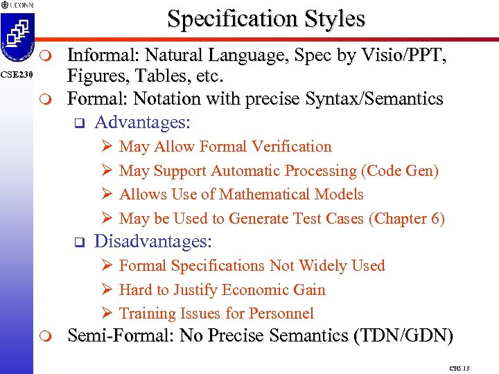 Specification Styles m CSE 230 m Informal: Natural Language, Spec by Visio/PPT, Figures, Tables,