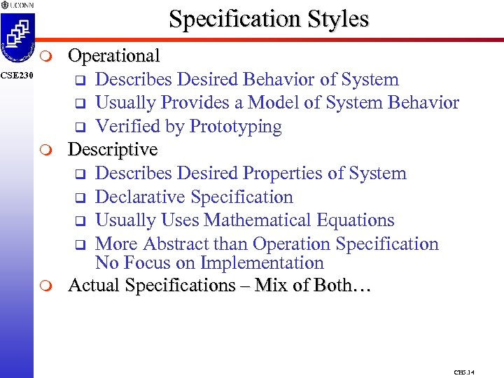 Specification Styles m CSE 230 m m Operational q Describes Desired Behavior of System
