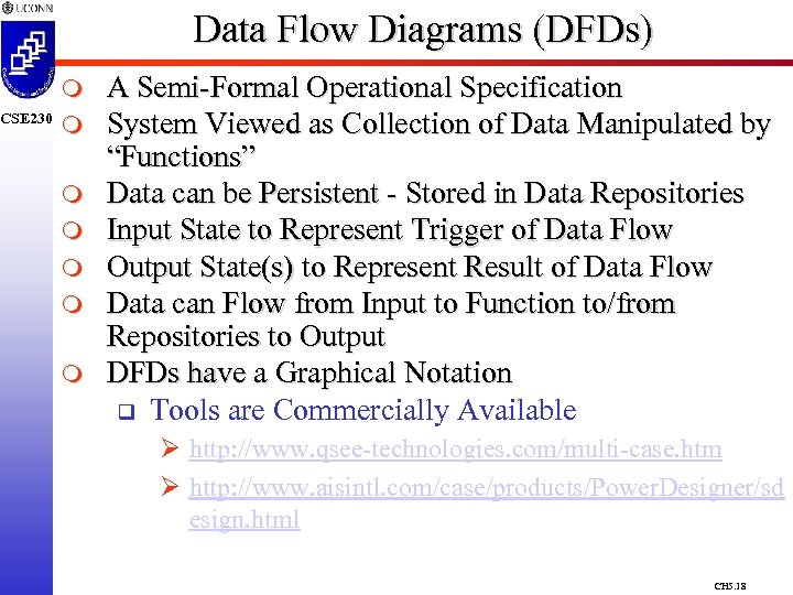 CSE 230 Data Flow Diagrams (DFDs) m m m m A Semi-Formal Operational Specification
