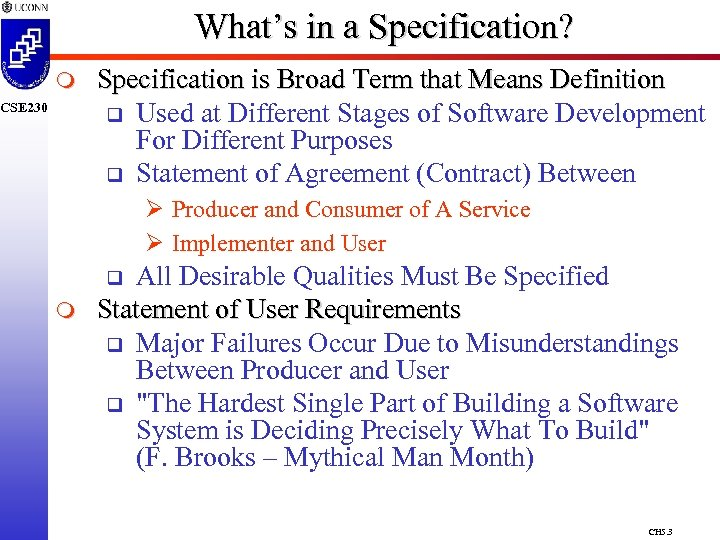 What's in a Specification? m CSE 230 Specification is Broad Term that Means Definition