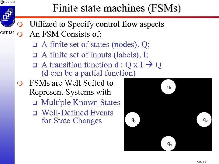 CSE 230 Finite state machines (FSMs) m m m Utilized to Specify control flow