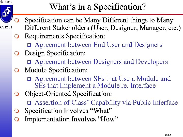 What's in a Specification? m CSE 230 m m m Specification can be Many