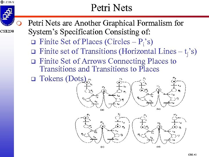 CSE 230 Petri Nets m Petri Nets are Another Graphical Formalism for System's Specification