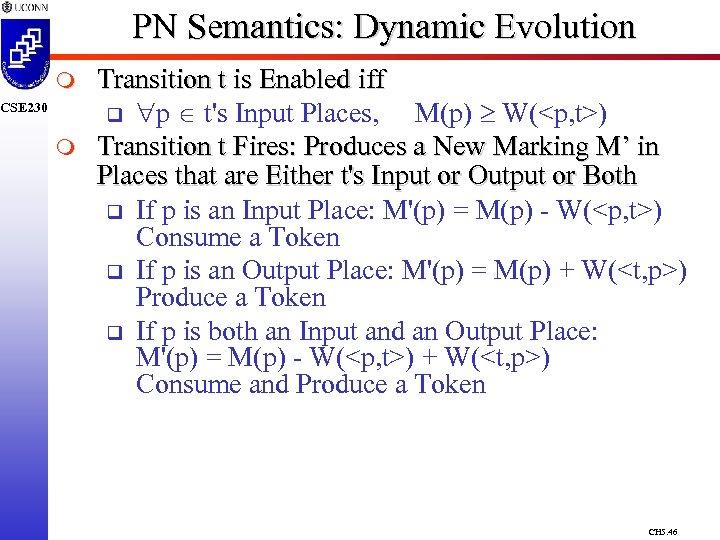 PN Semantics: Dynamic Evolution m CSE 230 m Transition t is Enabled iff q