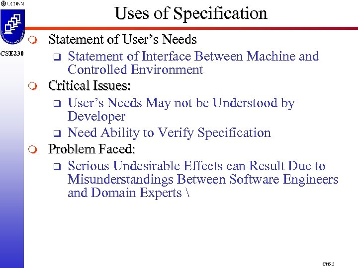 Uses of Specification m CSE 230 m m Statement of User's Needs q Statement