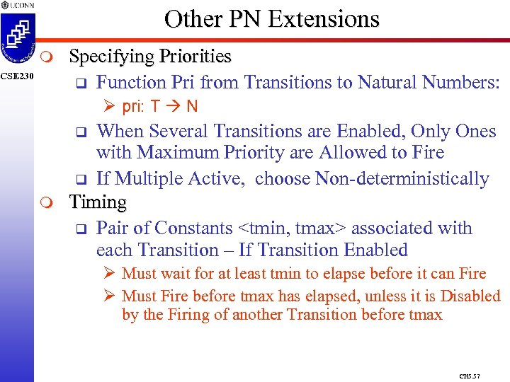 Other PN Extensions m CSE 230 Specifying Priorities q Function Pri from Transitions to
