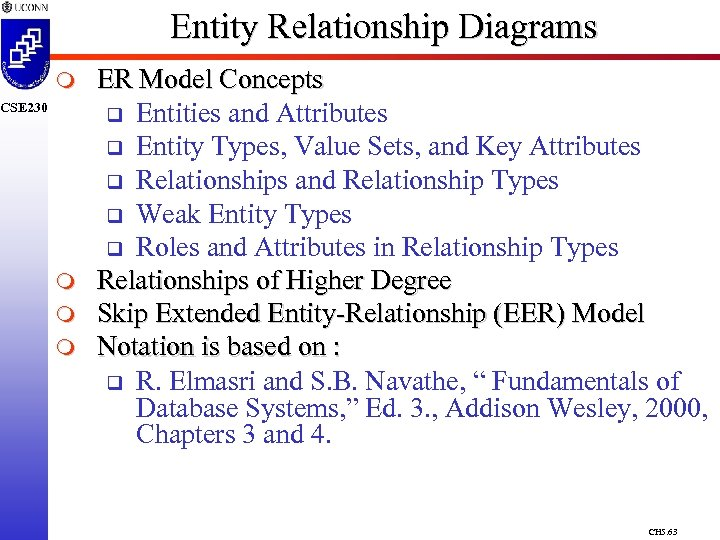 Entity Relationship Diagrams m CSE 230 m m m ER Model Concepts q Entities