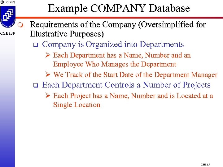 CSE 230 Example COMPANY Database m Requirements of the Company (Oversimplified for Illustrative Purposes)
