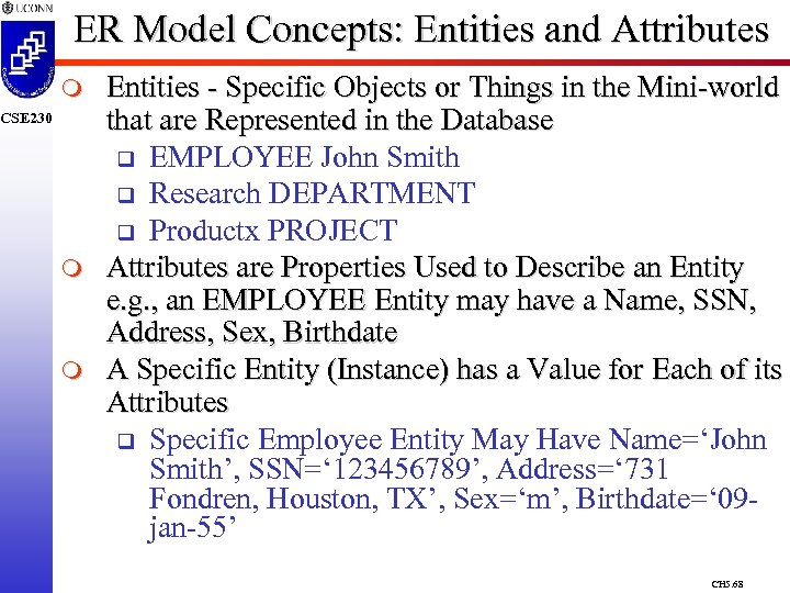 ER Model Concepts: Entities and Attributes m CSE 230 m m Entities - Specific