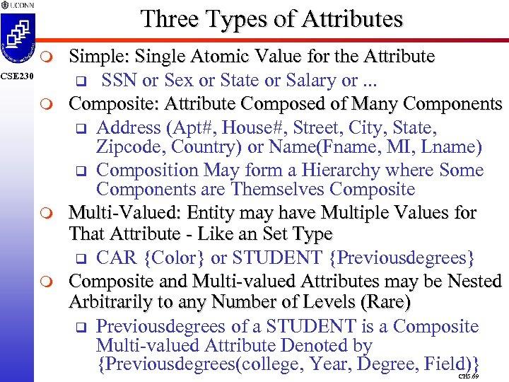 Three Types of Attributes m CSE 230 m m m Simple: Single Atomic Value