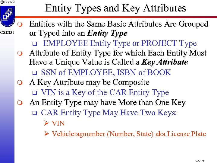 Entity Types and Key Attributes m CSE 230 m m m Entities with the