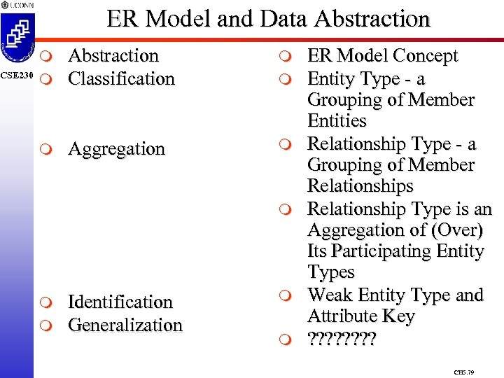 CSE 230 ER Model and Data Abstraction m m Abstraction Classification m Aggregation m