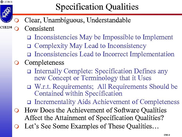 CSE 230 Specification Qualities m m m Clear, Unambiguous, Understandable Consistent q Inconsistencies May