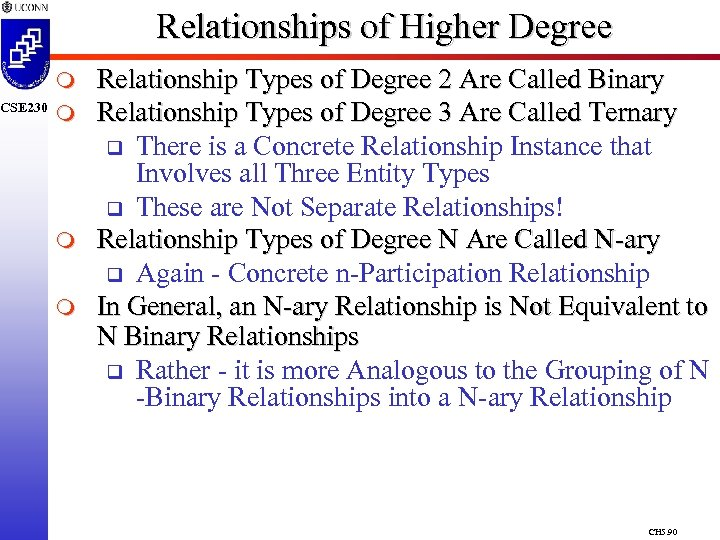 CSE 230 Relationships of Higher Degree m m Relationship Types of Degree 2 Are