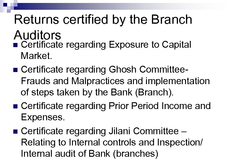 Returns certified by the Branch Auditors Certificate regarding Exposure to Capital Market. n Certificate