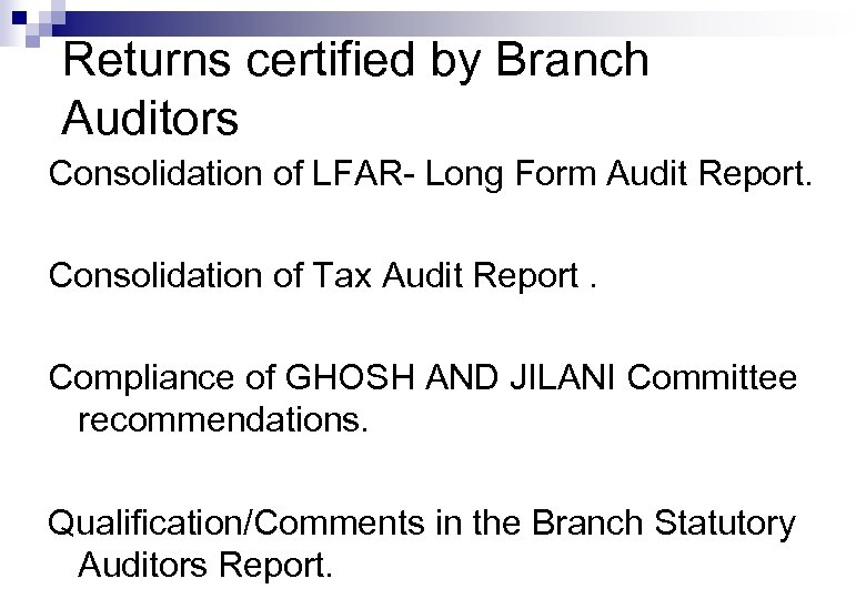 Returns certified by Branch Auditors Consolidation of LFAR- Long Form Audit Report. Consolidation of