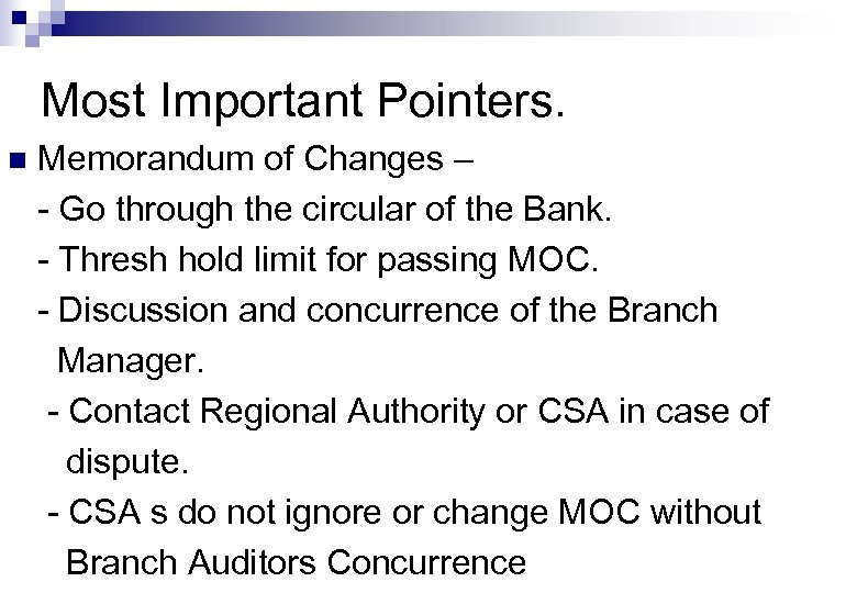 Most Important Pointers. n Memorandum of Changes – - Go through the circular of