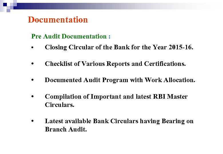 Documentation Pre Audit Documentation : • Closing Circular of the Bank for the Year