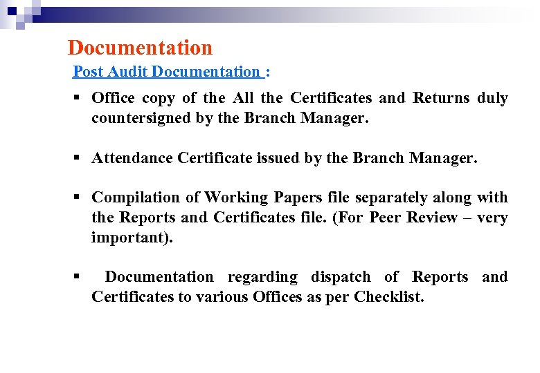 Documentation Post Audit Documentation : § Office copy of the All the Certificates and