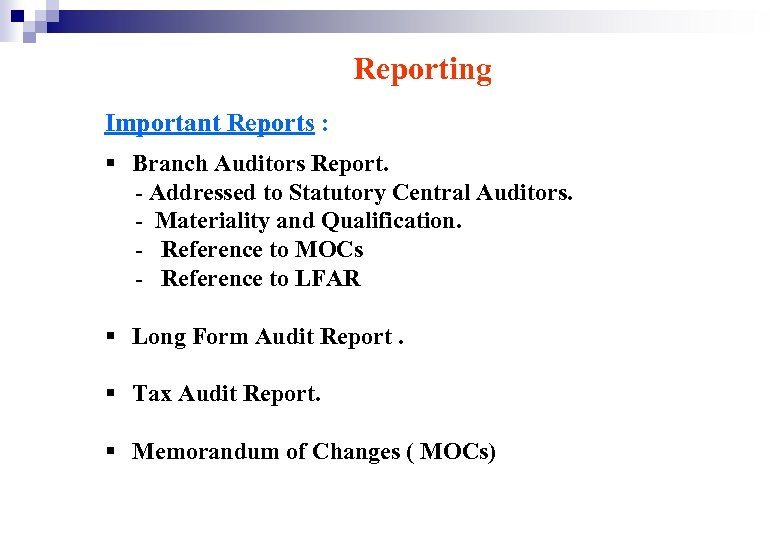Reporting Important Reports : § Branch Auditors Report. - Addressed to Statutory Central Auditors.