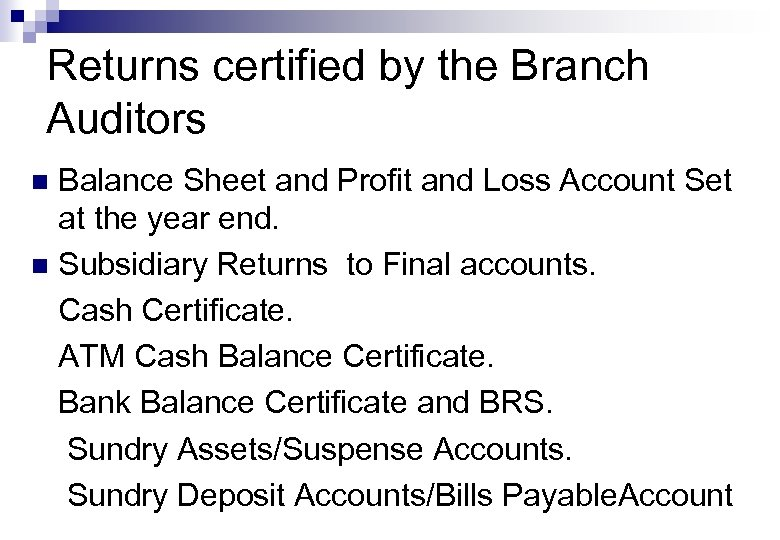 Returns certified by the Branch Auditors Balance Sheet and Profit and Loss Account Set