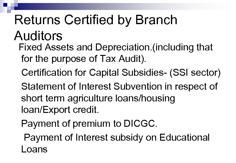Returns Certified by Branch Auditors Fixed Assets and Depreciation. (including that for the purpose