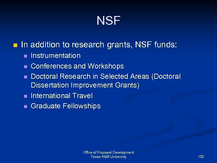NSF n In addition to research grants, NSF funds: n n n Instrumentation Conferences