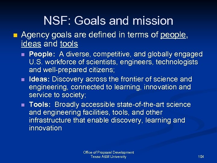 NSF: Goals and mission n Agency goals are defined in terms of people, ideas