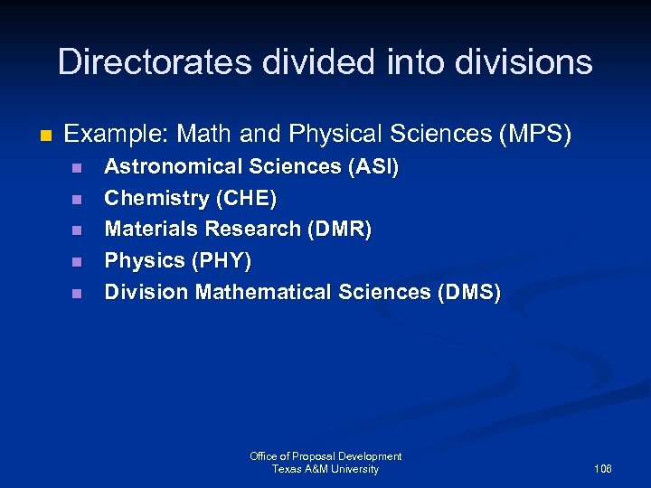Directorates divided into divisions n Example: Math and Physical Sciences (MPS) n n n