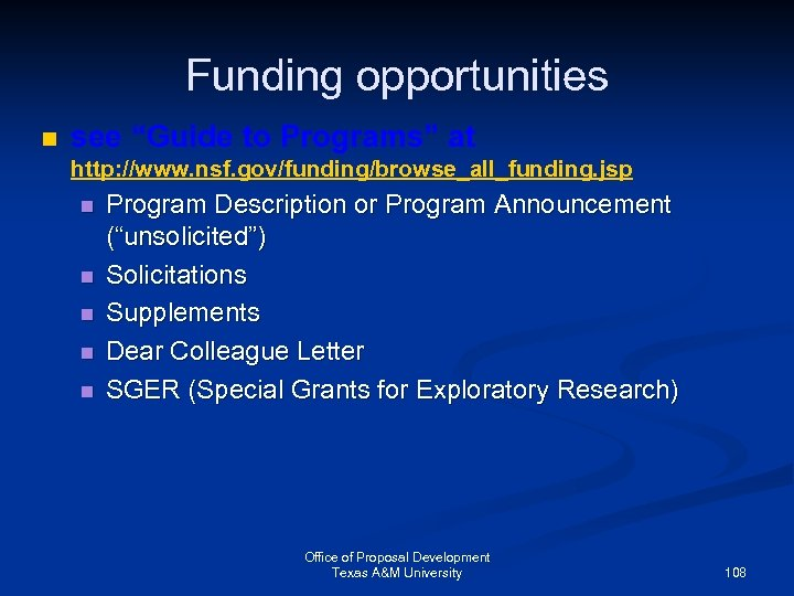 """Funding opportunities n see """"Guide to Programs"""" at http: //www. nsf. gov/funding/browse_all_funding. jsp n"""
