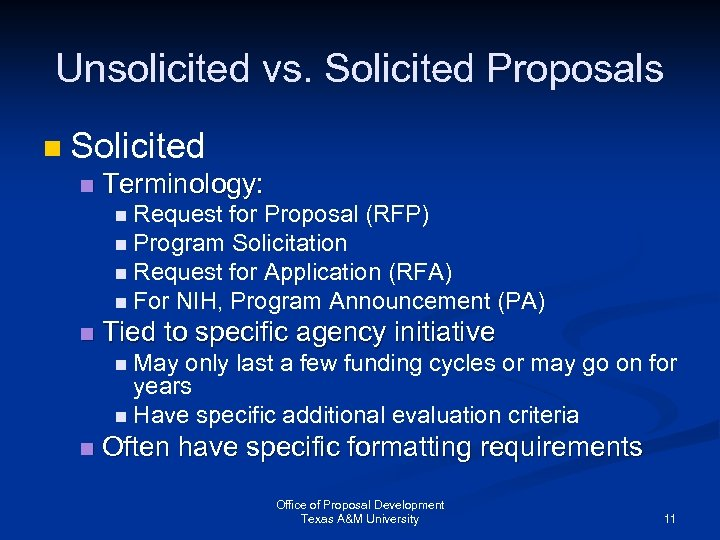 Unsolicited vs. Solicited Proposals n Solicited n Terminology: n Request for Proposal (RFP) n